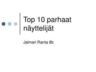Top 10 parhaat näyttelijät