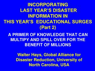 INCORPORATING  LAST YEAR'S DISASTER INFORMATION IN  THIS YEAR'S  EDUCATIONAL SURGES (Part 2)