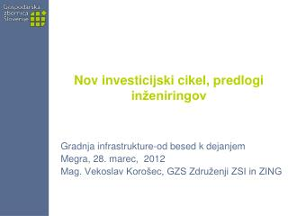 Nov investicijski cikel, predlogi inženiringov