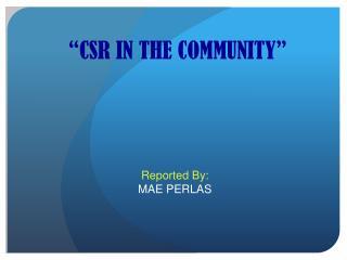 """CSR IN THE COMMUNITY"""