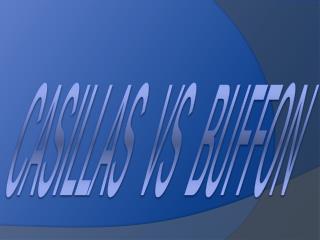 CasillaS   VS  BUFFON
