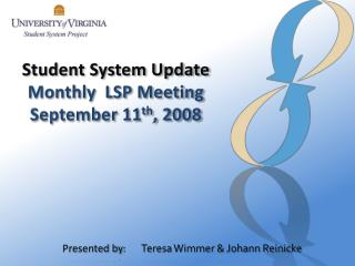 Student System Update Monthly  LSP Meeting September 11 th , 2008