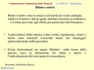 Comunicazione Fondamenti della Musicale a.a. 2010-11 -  LGCaprioli Ritmo e metro