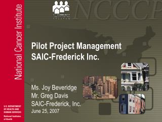 Pilot Project Management  SAIC-Frederick Inc.