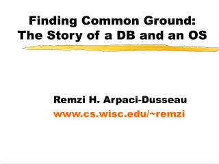 Finding Common Ground: The Story of a DB and an OS