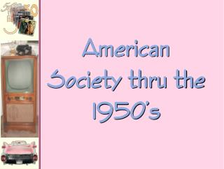 American Society thru the 1950's