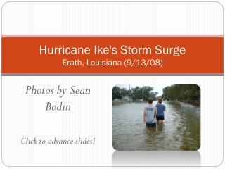 Hurricane Ike's Storm Surge Erath, Louisiana (9/13/08)
