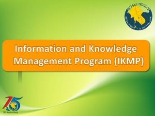 Information and Knowledge  Management Program (IKMP)