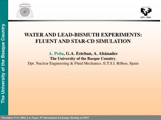 WATER AND LEAD-BISMUTH EXPERIMENTS: FLUENT AND STAR-CD SIMULATION