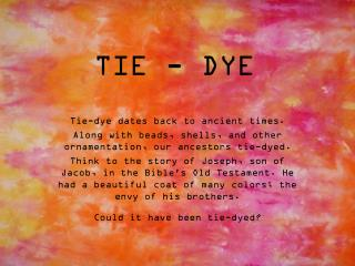 TIE - DYE