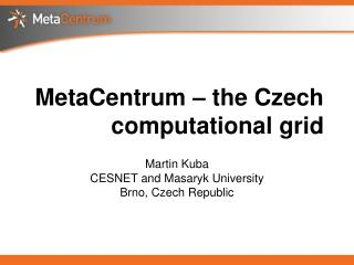 MetaCentrum – the Czech computational grid