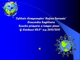 Istituto Comprensivo �Rufino Turranio�      Concordia Sagittaria
