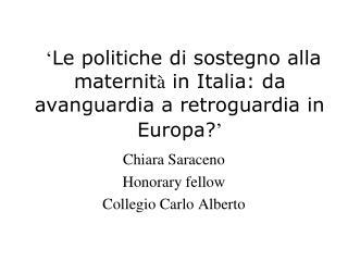 ' Le politiche di sostegno alla maternit à  in Italia: da avanguardia a retroguardia in Europa? '