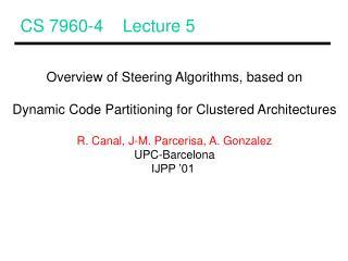 CS 7960-4    Lecture 5