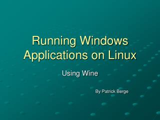 Running Windows Applications on Linux