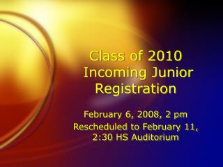 Class of 2010   Incoming Junior Registration