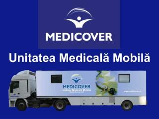 Unit atea Medicală Mobilă