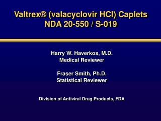 Valtrex  valacyclovir HCl Caplets NDA 20-550