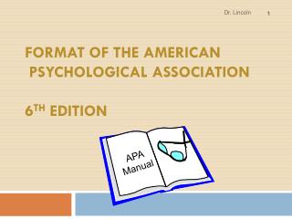 Format of the American   Psychological Association  6 th  Edition