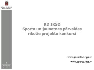 RD IKSD  Sporta un jaunatnes pārvaldes rīkotie projektu konkursi