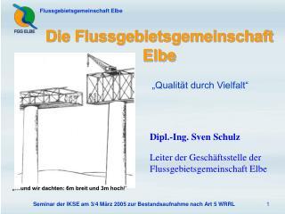 Die Flussgebietsgemeinschaft  Elbe