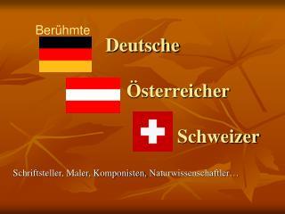 Deutsche                �sterreicher                                 Schweizer