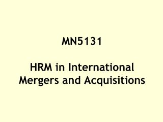 MN5131 HRM in International  Mergers and Acquisitions