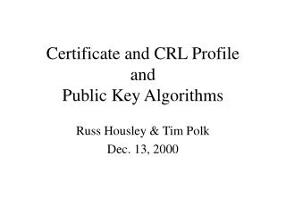 Certificate and CRL Profile and Public Key Algorithms