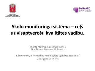 Skolu monitoringa sistēma –  ceļš  uz  visaptverošu kvalitātes  vadību.
