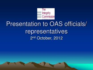 Presentation to OAS officials/ representatives