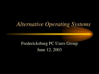 Alternative Operating Systems