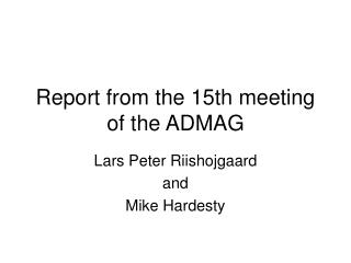 Report from the 15th meeting of the ADMAG