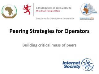 Peering Strategies for Operators