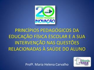 Profª . Maria Helena Carvalho