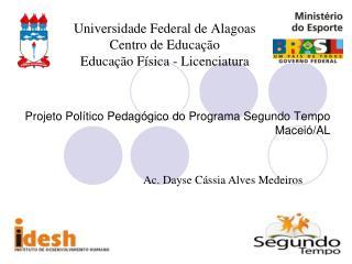 Universidade Federal de Alagoas Centro de Educação Educação Física - Licenciatura
