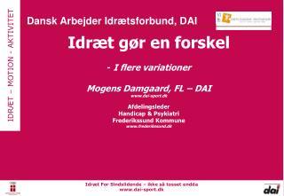 Idræt gør en forskel -  I flere variationer Mogens Damgaard, FL – DAI dai-sport.dk