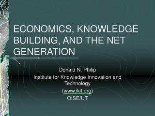 ECONOMICS, KNOWLEDGE BUILDING, AND THE NET GENERATION