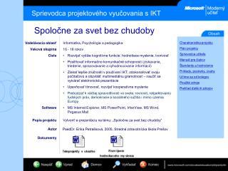 Vzdelávacia oblasť Veková skupina Ciele Software Popis projektu