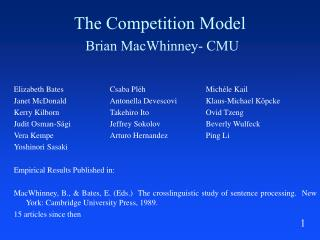 The Competition Model  Brian MacWhinney- CMU