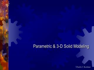 Parametric & 3-D Solid Modeling