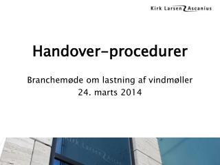 Handover-procedurer Branchemøde om lastning af vindmøller 24. marts 2014