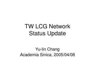 TW LCG Network  Status Update