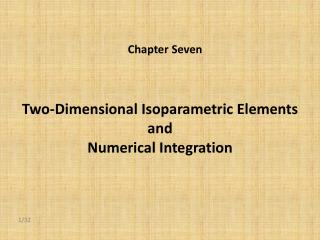 Two-Dimensional Isoparametric Elements  and  Numerical Integration