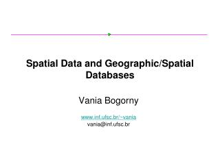 Spatial Data and Geographic/Spatial Databases