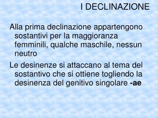 I DECLINAZIONE