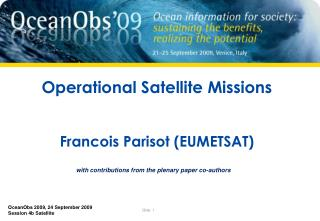 Operational Satellite Missions Francois Parisot (EUMETSAT)