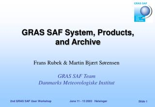 GRAS SAF System, Products, and Archive
