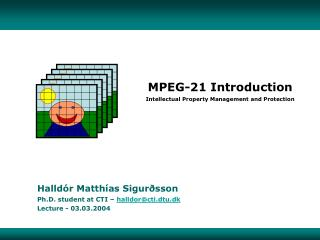 MPEG-21 Introduction Intellectual Property Management and Protection