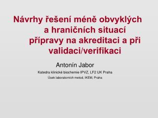 Návrhy řešení méně obvyklých a hraničních situací přípravy na akreditaci a při validaci/verifikaci