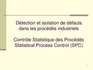 D tection et isolation de d fauts dans les proc d s industriels  Contr le Statistique des Proc d s Statistical Process C